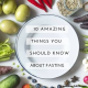 10 Amazing Things You Should Know About Fasting