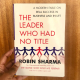 BOOKS| The Leader Who Had No Title By Robin Sharma